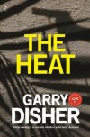 The Heat - Garry Disher