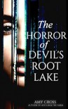The Horror of Devil's Root Lake - Amy Cross