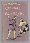 The Mountain of Adventure - Enid BLYTON