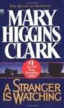 Stranger Is Watching - Mary Higgins Clark