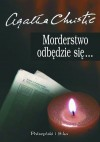 Morderstwo odbędzie się... - Agatha Christie