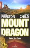 Mount Dragon. Labor des Todes - Douglas Preston, Lincoln Child