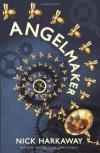 Angelmaker - Nick Harkaway