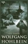 Der Vampyr (Die Chronik der Unsterblichen, # 2) - Wolfgang Hohlbein