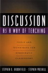 Discussion as a Way of Teaching: Tools and Techniques for Democratic Classrooms - Stephen D. Brookfield;Stephen Preskill
