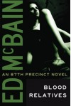 Blood Relatives (87th Precinct, #32) - Ed McBain