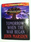 Tomorrow, When the War Began (Tomorrow #1) - John Marsden
