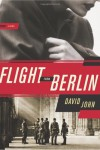 Flight from Berlin: A Novel - David John