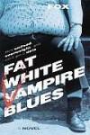 Fat White Vampire Blues - Andrew Fox