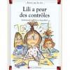 Lili A Peur Des Contrôles - Dominique de Saint Mars, Serge Bloch