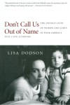 Don't Call Us Out of Name: The Untold Lives of Women and Girls in Poor America - Lisa Dodson