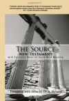 The Source New Testament With Extensive Notes On Greek Word Meaning - Ann Nyland
