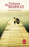 Boomerang - Tatiana de Rosnay, Agnès Michaux