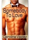 Somebody To Love - Carolina Valdez