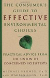 The Consumer's Guide to Effective Environmental Choices: Practical Advice from The Union of Concerned Scientists - Michael Brower, Warren Leon, The Union Of Concerned Scient