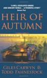 Heir of Autumn - Giles Carwyn;Todd Fahnestock