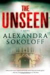 The Unseen - Alexandra Sokoloff