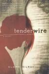 Tenderwire - Claire Kilroy
