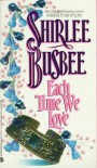 Each Time We Love - Shirlee Busbee