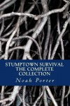 Stumptown Survival: The Complete Collection - Noah Porter