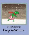 Frog in Winter - Max Velthuijs