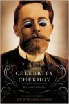 Celebrity Chekhov - Ben Greenman, Anton Chekhov