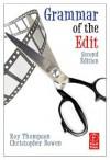 Grammar of the Edit - Roy Thompson, Christopher J. Bowen