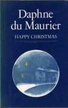 Happy Christmas - Daphne du Maurier