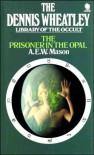 The Prisoner in the Opal - A.E.W. Mason