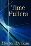 Time Pullers - Horton Deakins