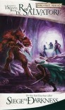 Siege of Darkness (Forgotten Realms: Legacy of the Drow, #3; Legend of Drizzt, #9) - R.A. Salvatore
