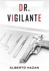 Dr. Vigilante - Alberto Hazan