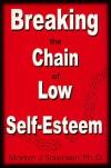 Breaking the Chain of Low Self-Esteem - Marilyn Sorensen