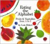 Eating the Alphabet: Fruits & Vegetables from A to Z - Lois Ehlert