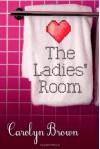 By Carolyn Brown The Ladies' Room - Carolyn Brown