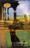 An Uninvited Ghost (Haunted Guesthouse Series #2) - E. J. Copperman