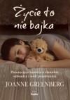 Życie to nie bajka - Joanne Greenberg