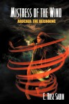 Mistress Of The Wind - Arucadi: The Beginning - Book One - E Rose Sabin