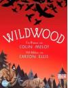 Wildwood  - Colin Meloy, Carson Ellis, Astrid Finke