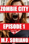 Zombie City: Episode 1 - M.F. Soriano