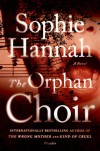 The Orphan Choir: A Novel - Sophie Hannah