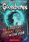 Be Careful What You Wish For (Goosebumps, #12) - R.L. Stine