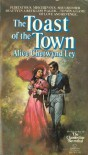 Toast of the Town - Alice Chetwynd Ley