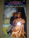 The Aim of a Lady (Signet Regency Romance) - Laura Matthews
