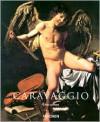 Caravaggio, 1571-1610 - Gilles Lambert,  Gilles Neret (Editor)