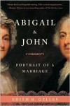 Abigail and John: Portrait of a Marriage - Edith B. Gelles