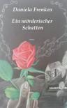 Ein mörderischer Schatten (German Edition) - Daniela Frenken