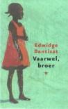 Vaarwel, Broer - Edwidge Danticat, José Rijnaarts