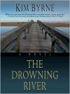 The Drowning River - Kim Byrne