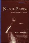 Night Bloom: An Italian-American Life - Mary Cappello